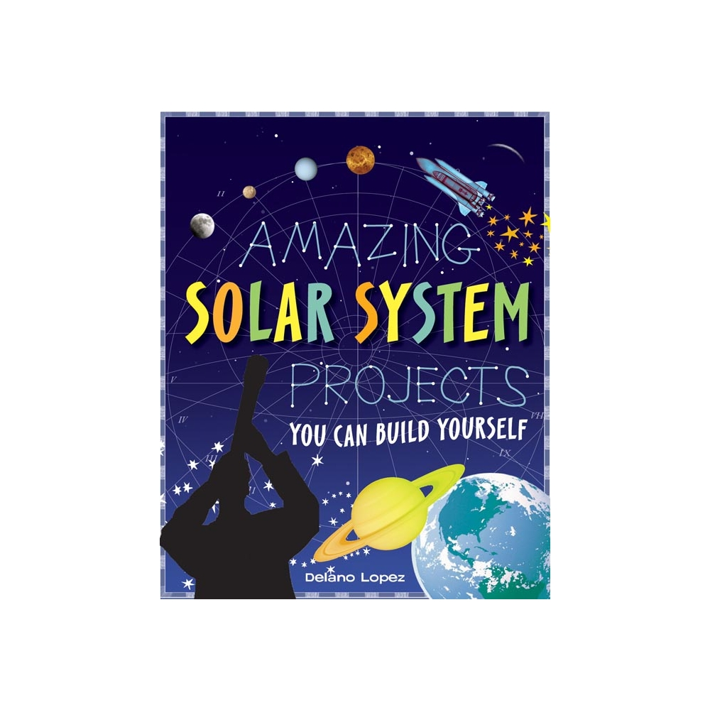 Solar System Projects Book - Astronomy Projects