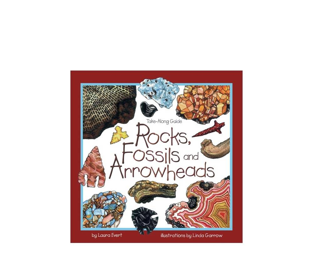 Rocks, Fossils and Arrowheads Take Along Guide