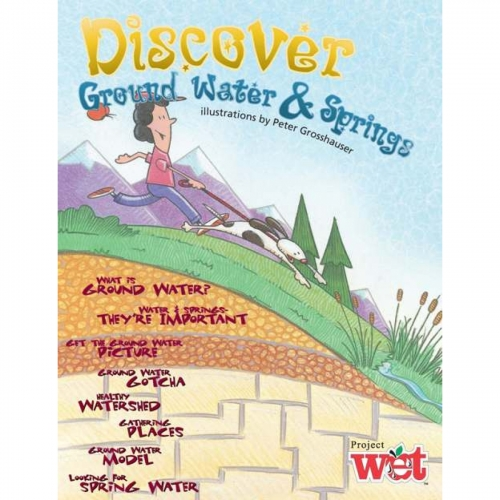 Discover Ground Water and Springs Project WET Activity Booklet