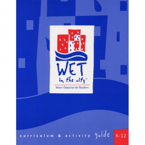 Wet in the City: Water Curriculum and Activity Guide