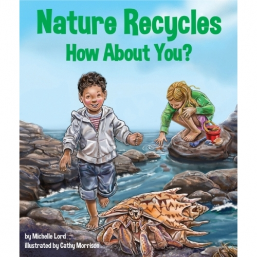 Nature Recycles - How About You? Book