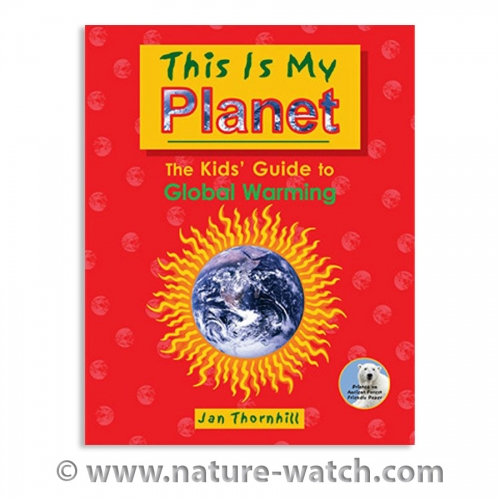This Is My Planet: The Kids' Guide to Global Warming