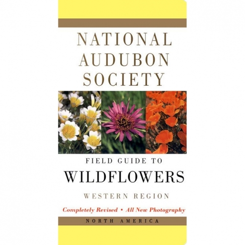 Wildflowers - Western Region: National Audubon Society Field Guide
