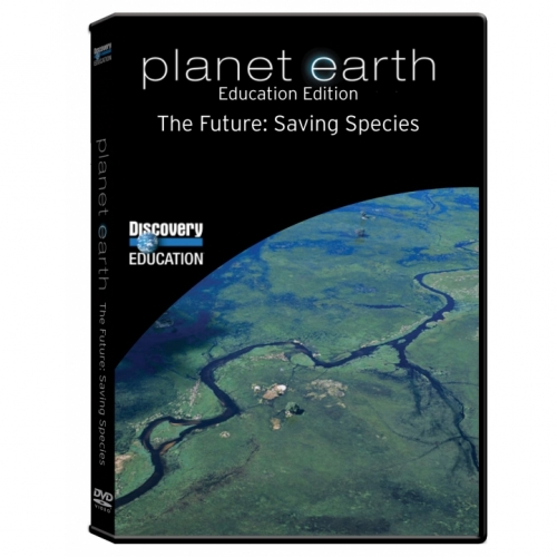 Planet Earth DVD: The Future, Saving Species