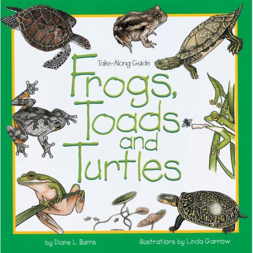 Frogs, Toads and Turtles Take Along Guide