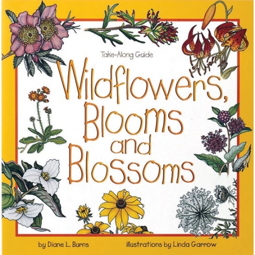 Wildflowers, Blooms and Blossoms Take Along Guide